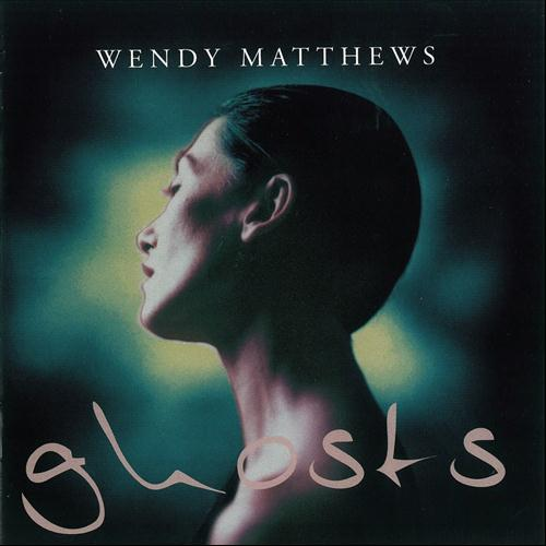 Wendy Matthews - Ghosts