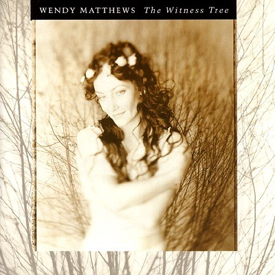 Wendy Matthews - The Witness Tree